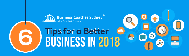 6 Tips for a Better Business in 2018 [INFOGRAPHIC]